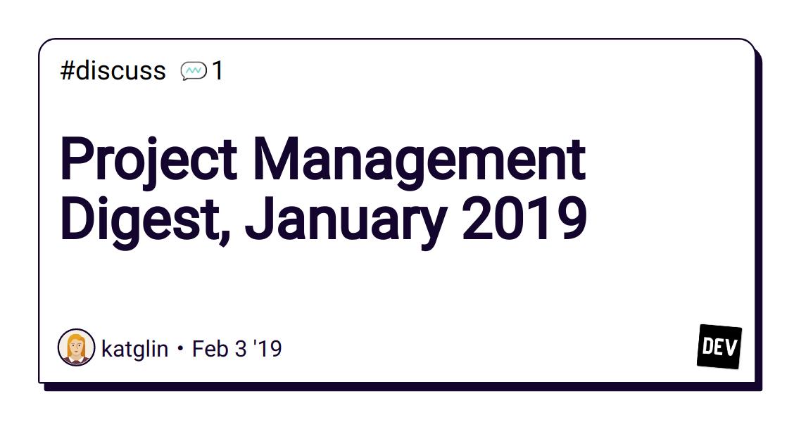 Project Management Digest, January 2019 - DEV Community