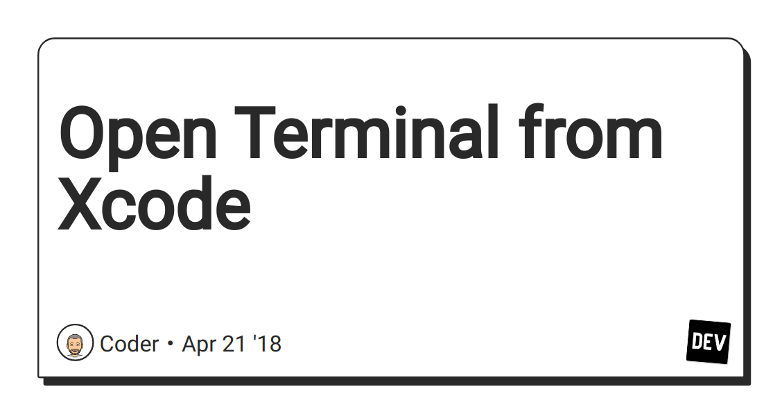 Open Terminal from Xcode - DEV Community 👩 💻👨 💻