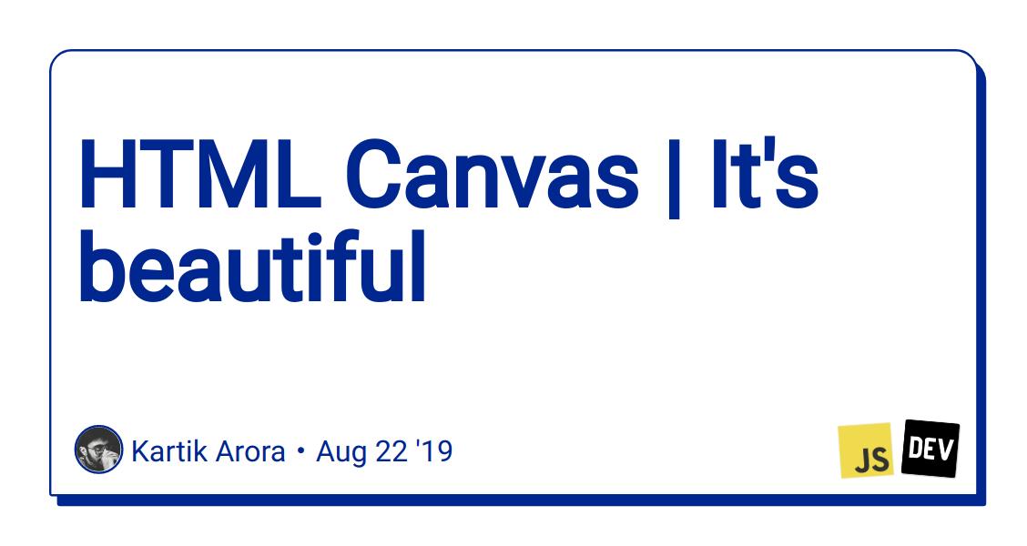 HTML Canvas | It's beautiful - DEV Community