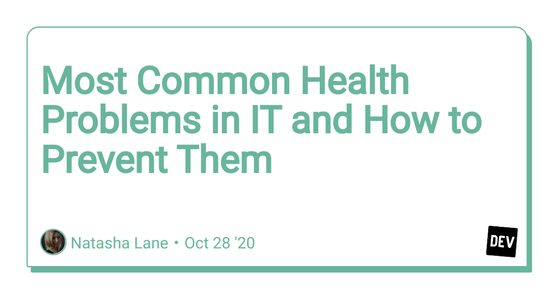 Most Common Health Problems in IT and How to Prevent Them
