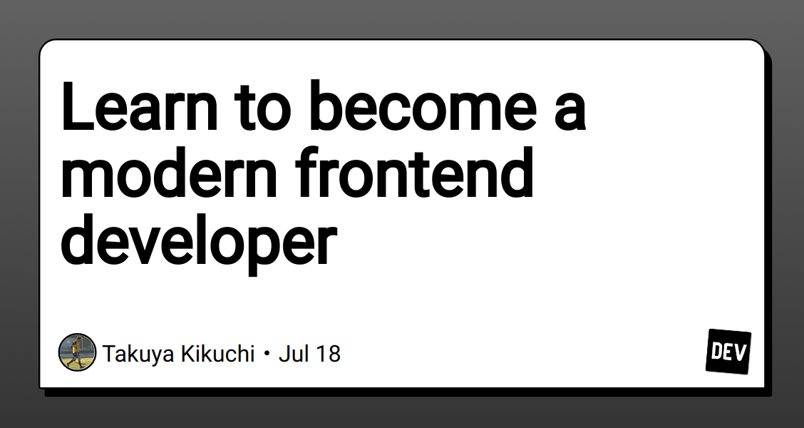 Learn to become a modern frontend developer - DEV Community