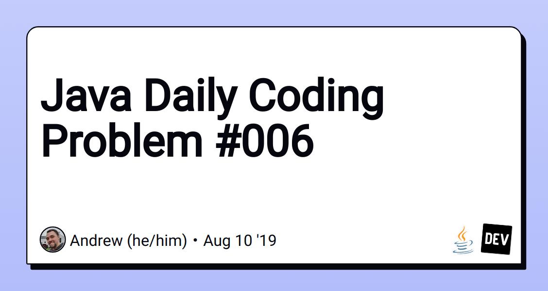 Java Daily Coding Problem #006 - DEV Community 👩 💻👨 💻