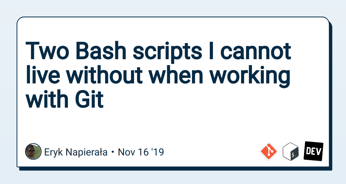 Two Bash scripts I cannot live without when working with Git