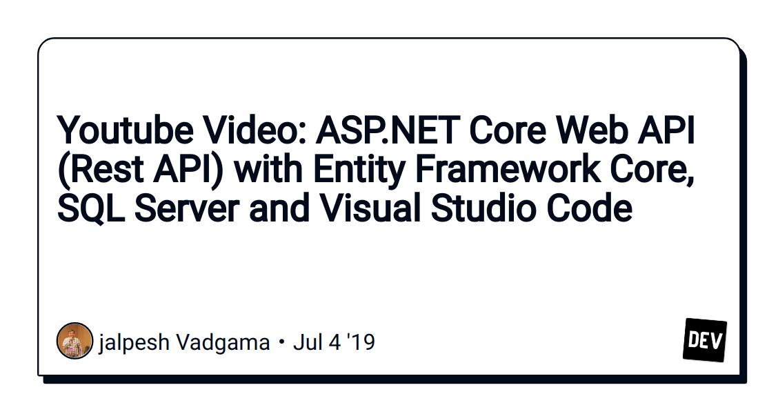 Youtube Video: ASP NET Core Web API (Rest API) with Entity