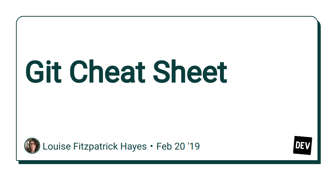 Git Cheat Sheet - DEV Community 👩 💻👨 💻