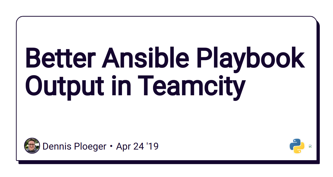 Better Ansible Playbook Output in Teamcity - DEV Community