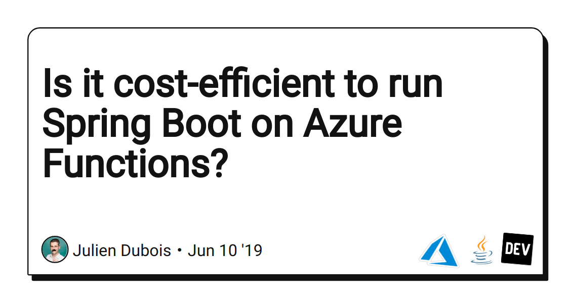 Is it cost-efficient to run Spring Boot on Azure Functions