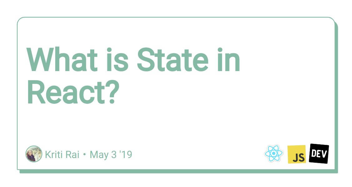 What is State in React? - DEV Community 👩 💻👨 💻