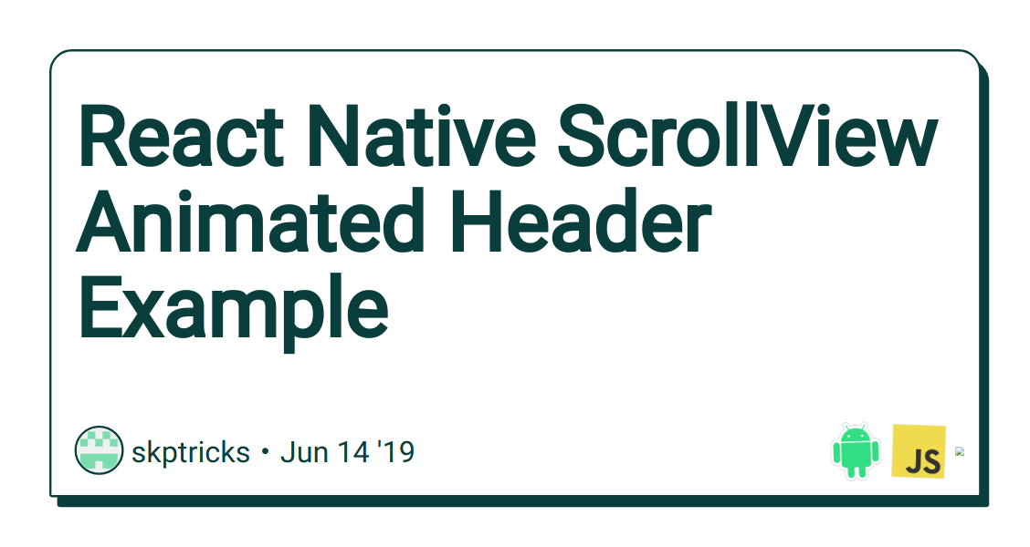 React Native ScrollView Animated Header Example - DEV