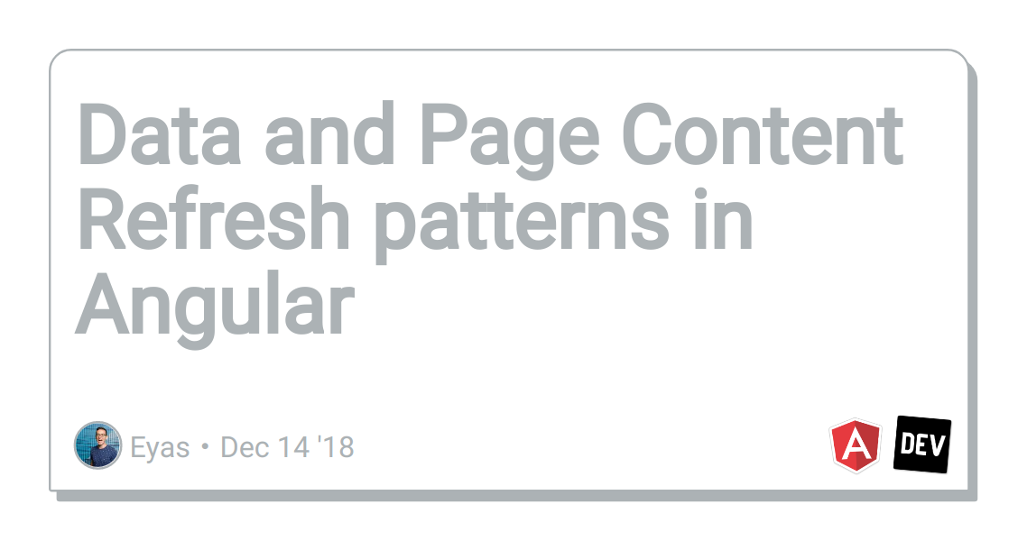 Data and Page Content Refresh patterns in Angular - DEV