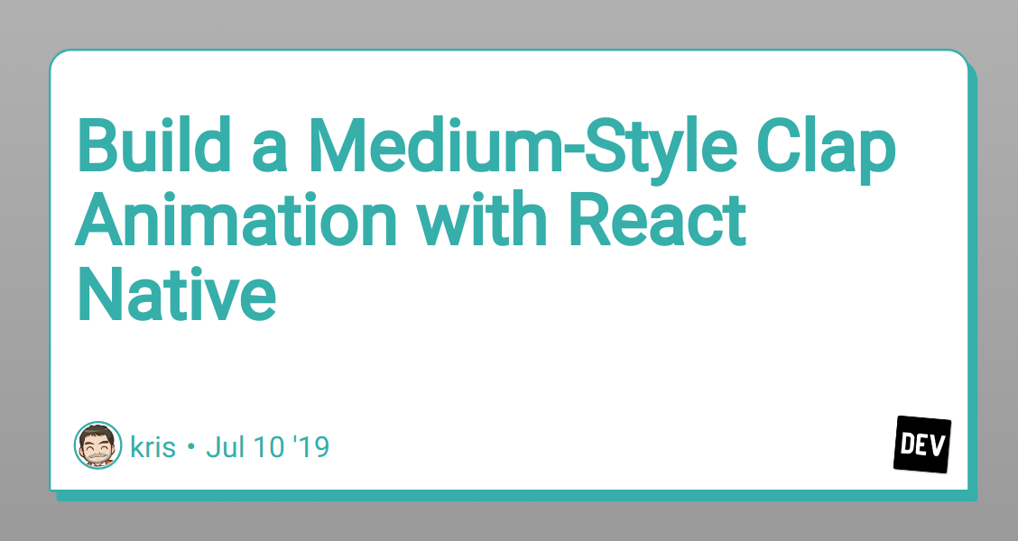 Build a Medium-Style Clap Animation with React Native - DEV