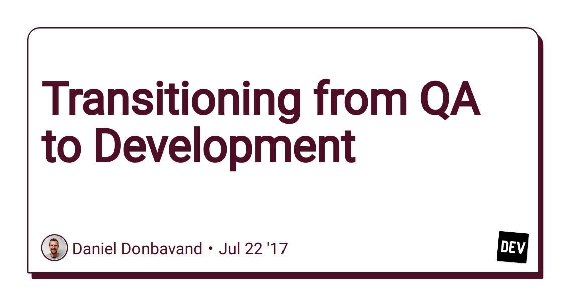 Transitioning from QA to Development - DEV Community