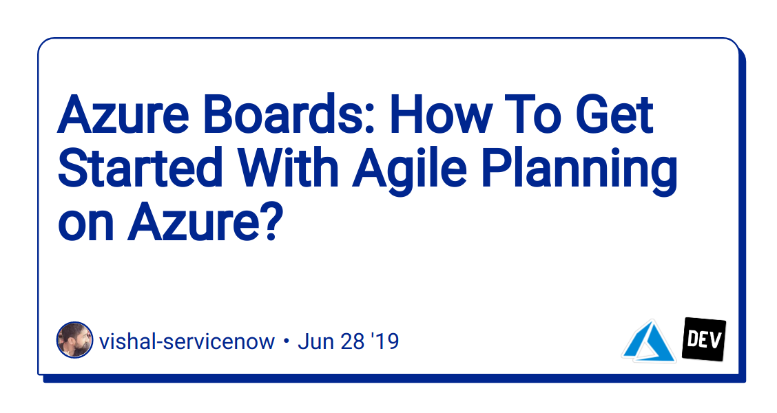 Discussion of Azure Boards: How To Get Started With Agile