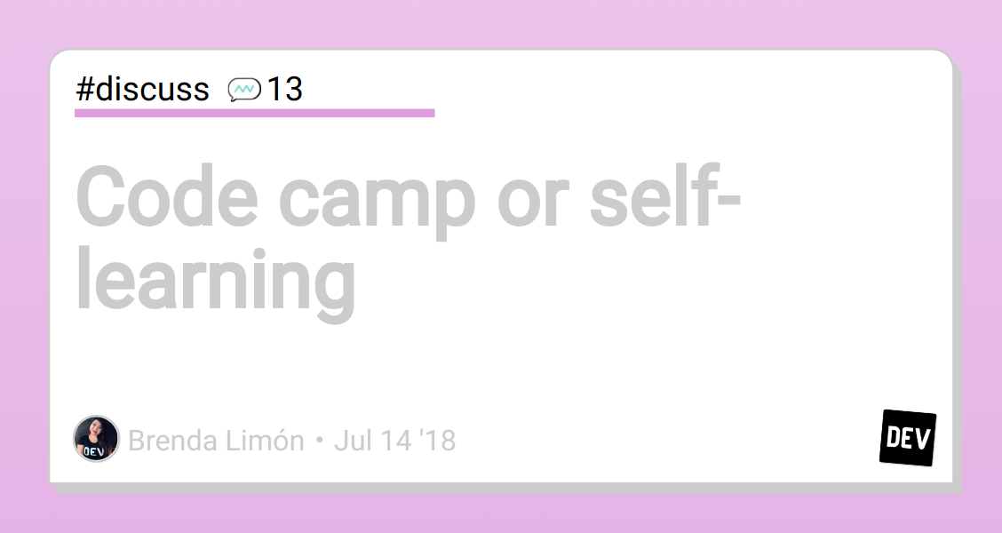 Discussion of Code camp or self-learning — DEV