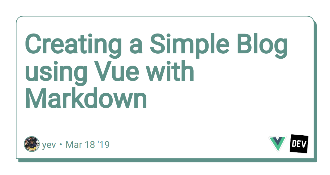 Creating a Simple Blog using Vue with Markdown - DEV