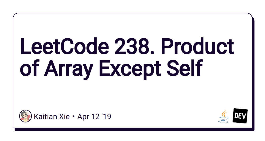 LeetCode 238  Product of Array Except Self - DEV Community