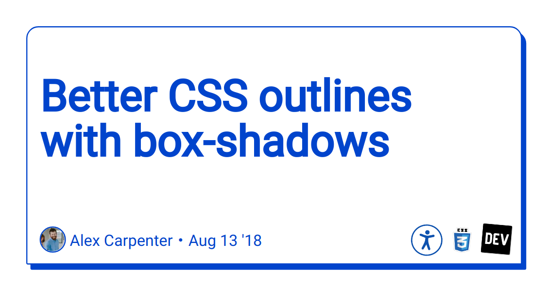 Better CSS outlines with box-shadows - DEV Community
