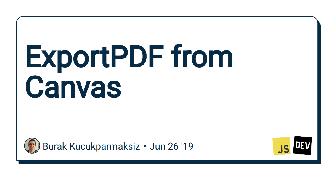 ExportPDF from Canvas - DEV Community 👩 💻👨 💻