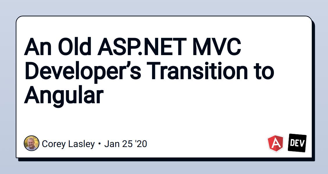 An Old ASP.NET MVC Developer's Transition to Angular