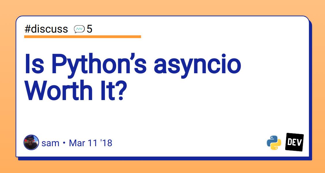 Is Python's asyncio Worth It? - DEV Community 👩 💻👨 💻