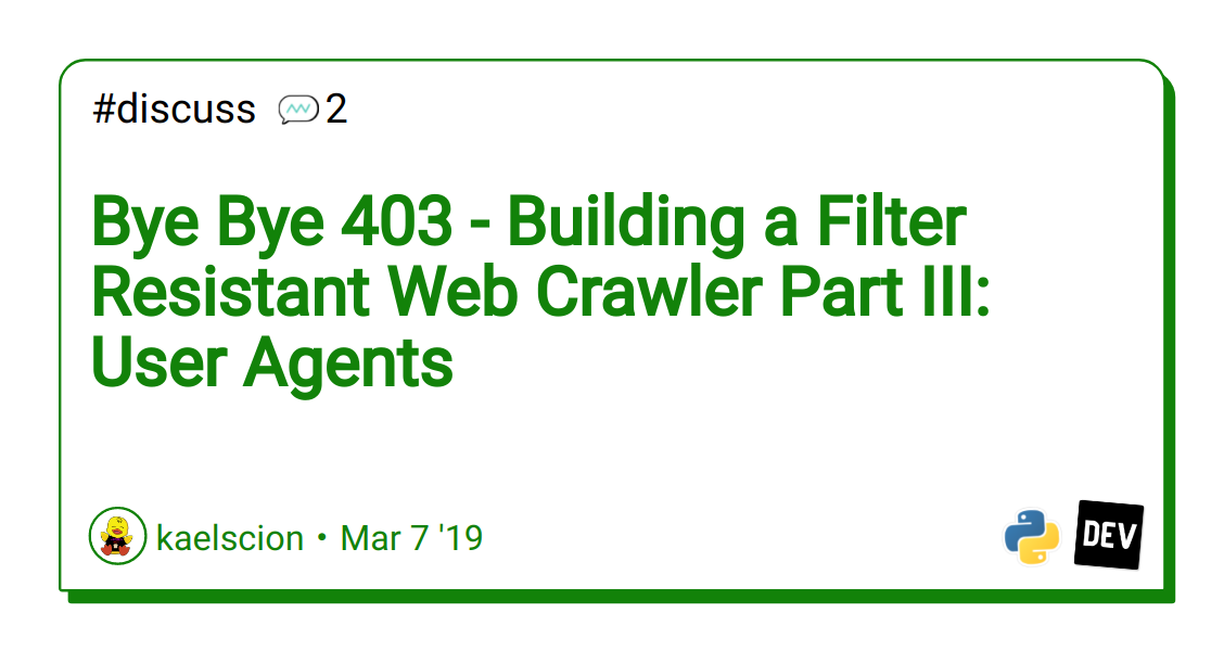 Bye Bye 403 - Building a Filter Resistant Web Crawler Part