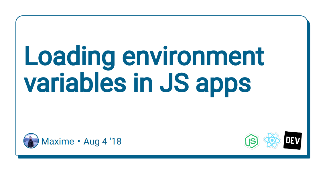 Loading environment variables in JS apps - DEV Community