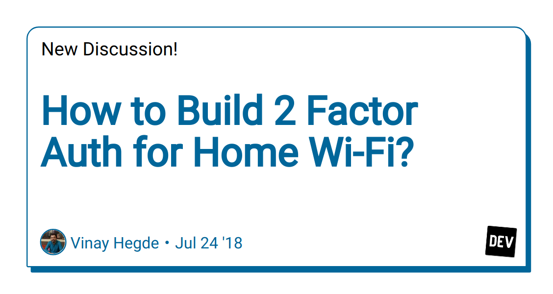 How to Build 2 Factor Auth for Home Wi-Fi? - DEV Community 👩 💻👨 💻