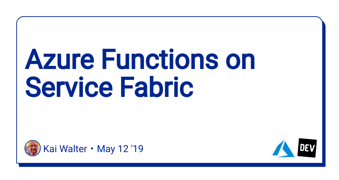Azure Functions on Service Fabric - DEV Community 👩 💻👨 💻