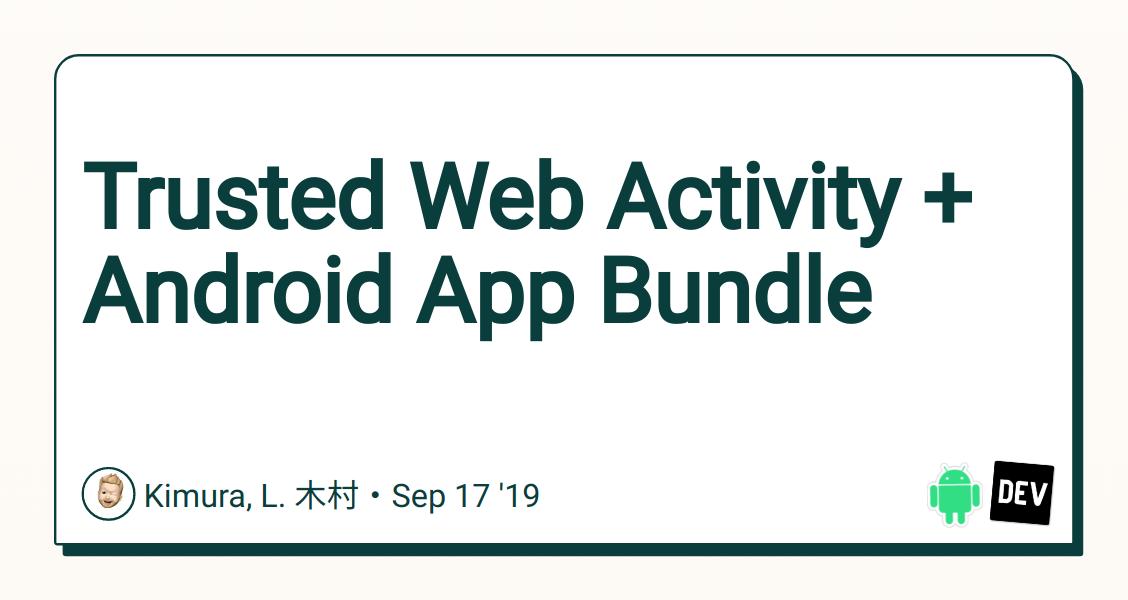 Trusted Web Activity + Android App Bundle - DEV Community