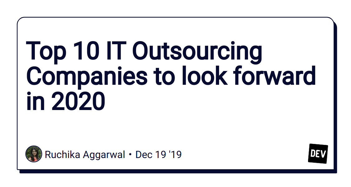 Top 10 IT Outsourcing Companies to look forward in 2020