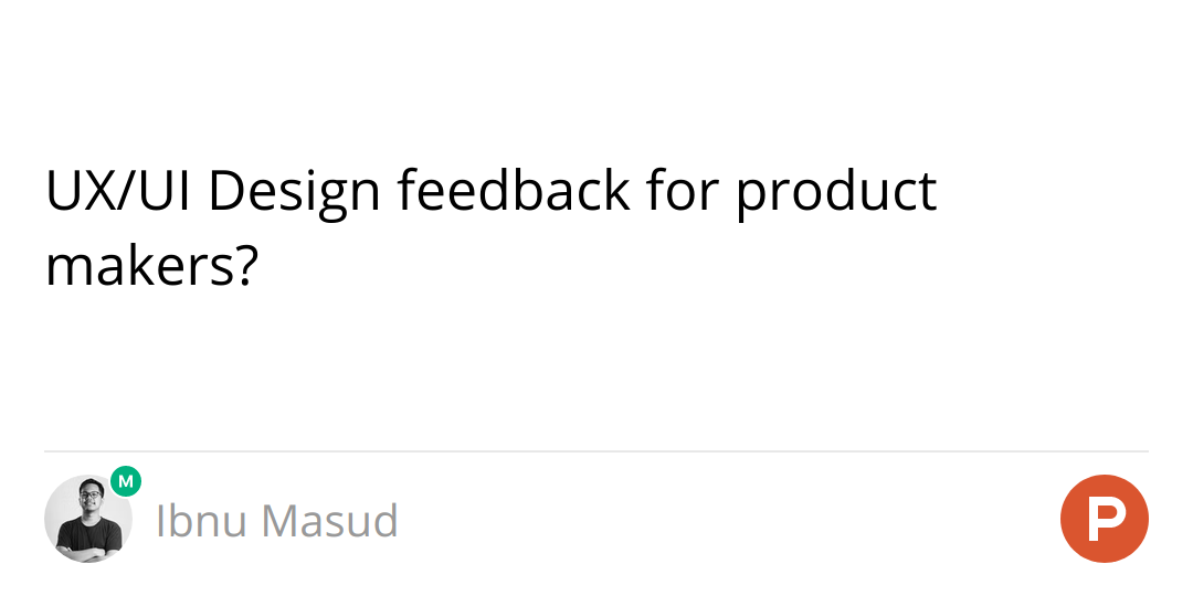 UX/UI Design feedback for product makers?