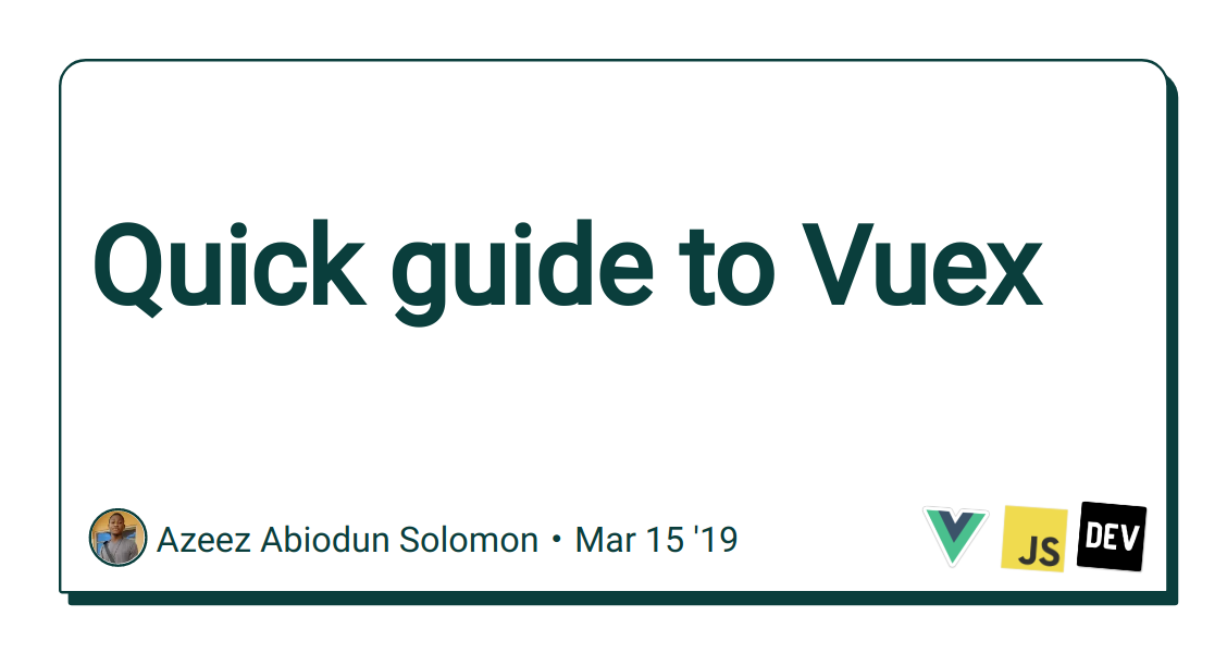 Quick guide to Vuex - DEV Community 👩 💻👨 💻