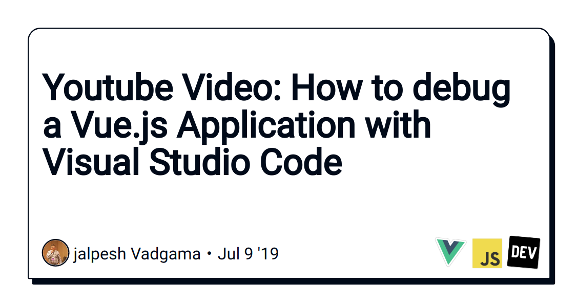 Youtube Video: How to debug a Vue js Application with Visual Studio