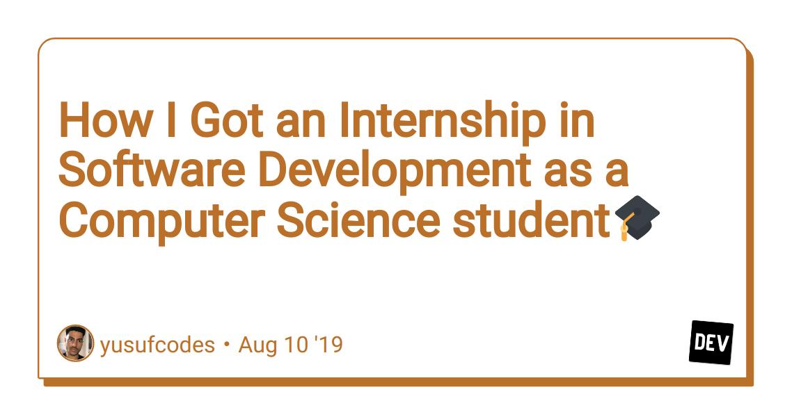 How I Got an Internship in Software Development as a Computer