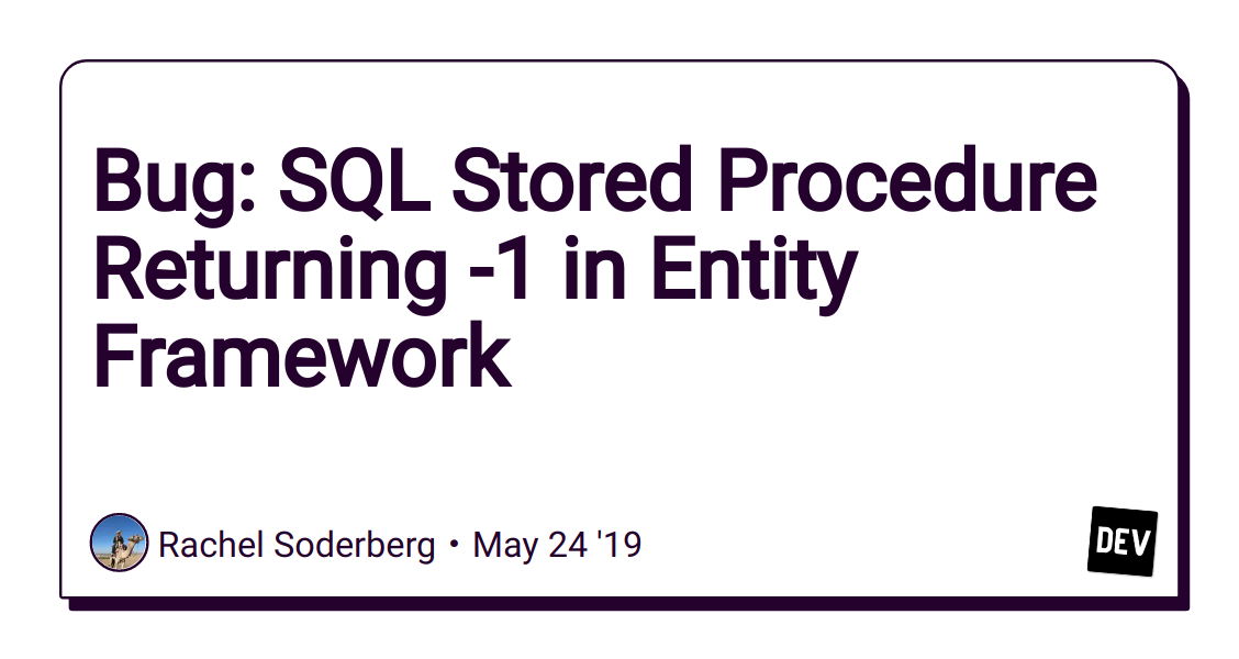 Bug: SQL Stored Procedure Returning -1 in Entity Framework