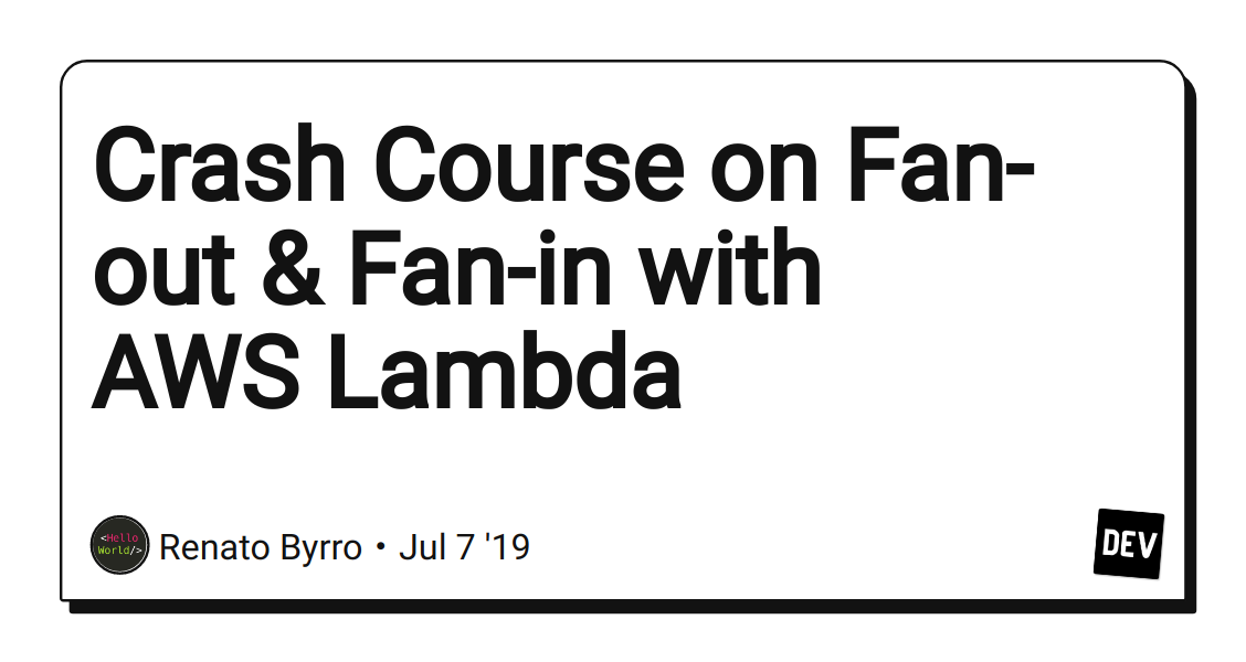 Crash Course on Fan-out & Fan-in with AWS Lambda - DEV Community