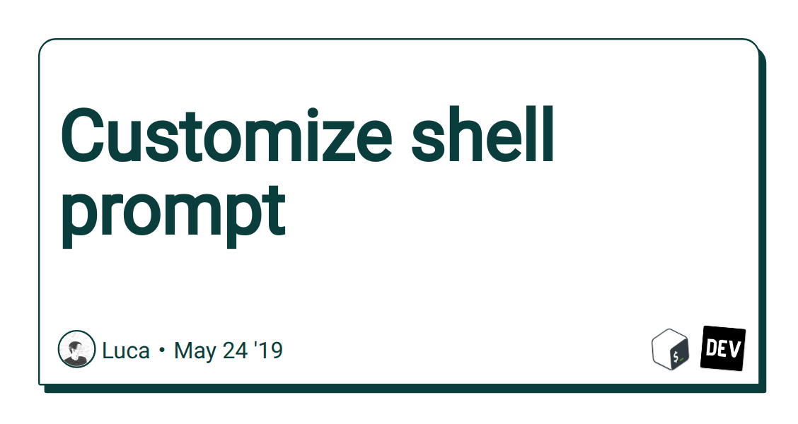Customize shell prompt - DEV Community 👩‍💻👨‍💻
