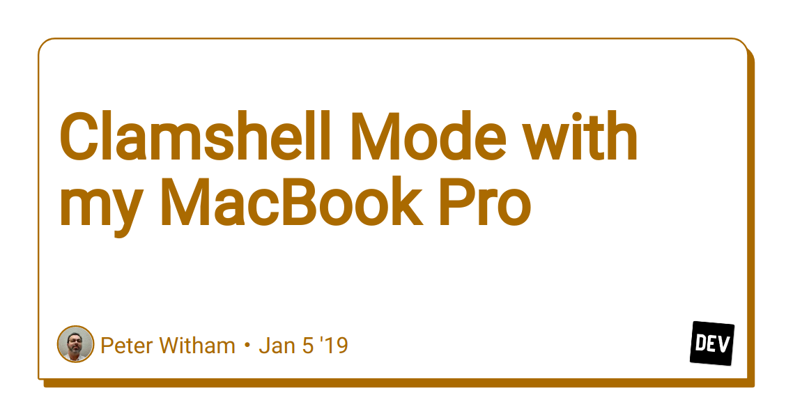 Clamshell Mode with my MacBook Pro - DEV Community 👩 💻👨 💻