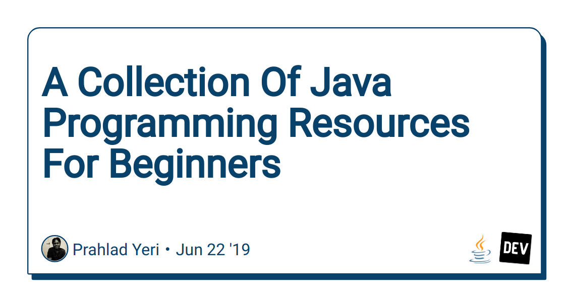 A Collection Of Java Programming Resources For Beginners