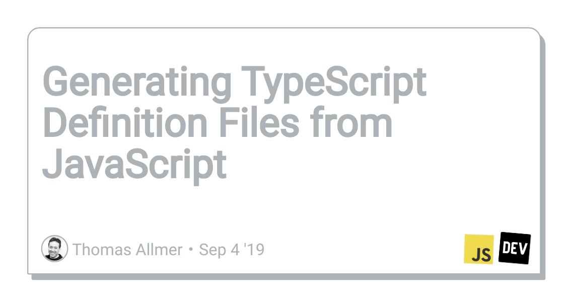 Generating TypeScript Definition Files from JavaScript - DEV