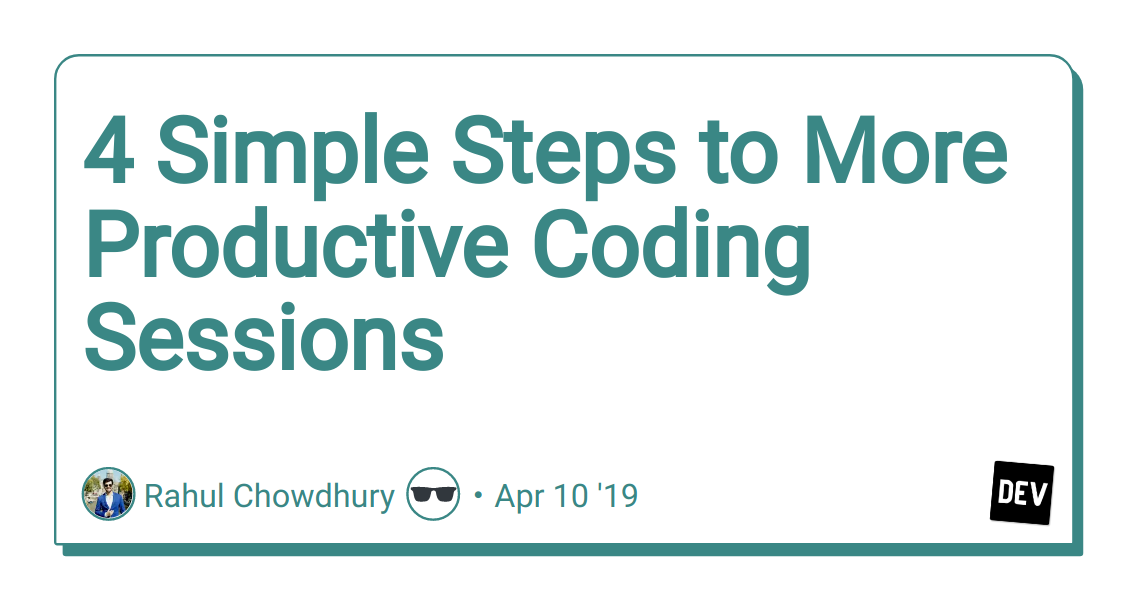 4 Simple Steps to More Productive Coding Sessions - DEV