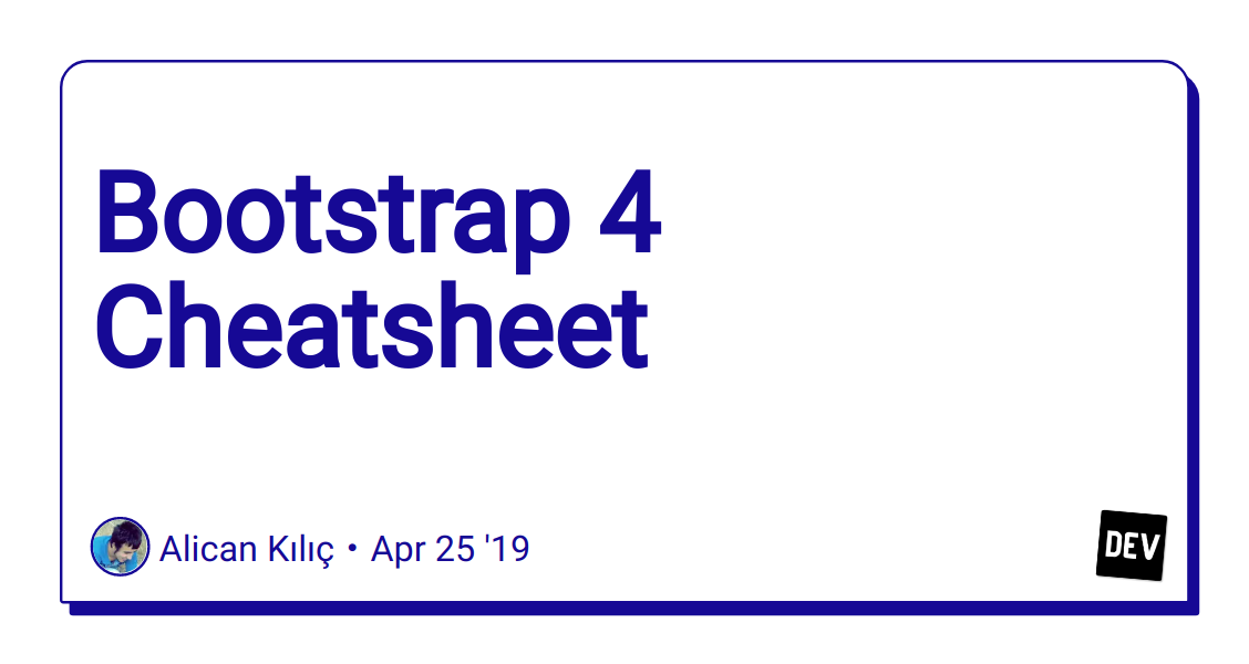 Bootstrap 4 Cheatsheet - DEV Community 👩 💻👨 💻