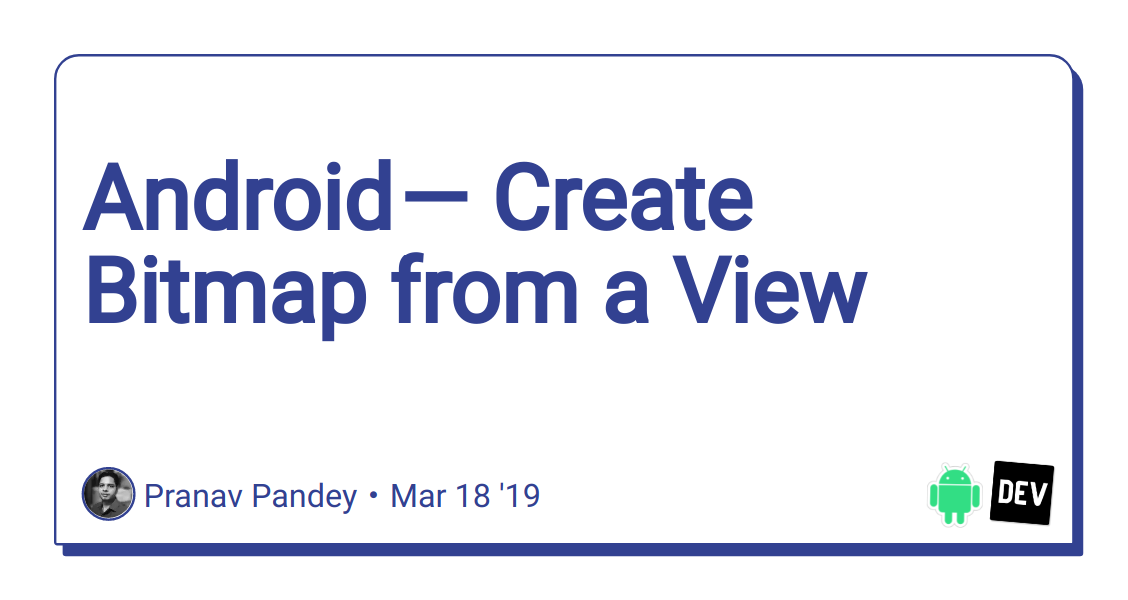 Android — Create Bitmap from a View - DEV Community 👩 💻👨 💻