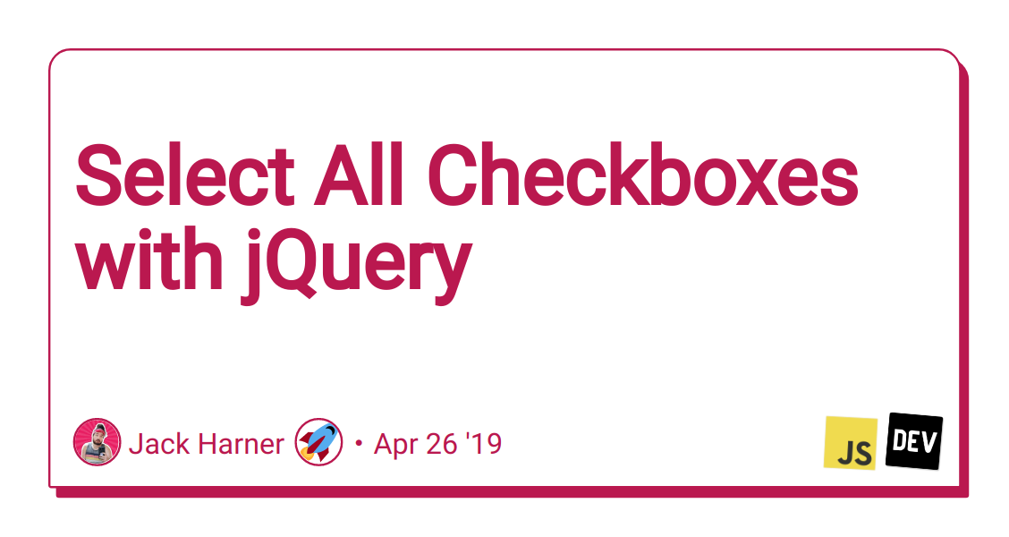 Select All Checkboxes with jQuery - DEV Community 👩 💻👨 💻