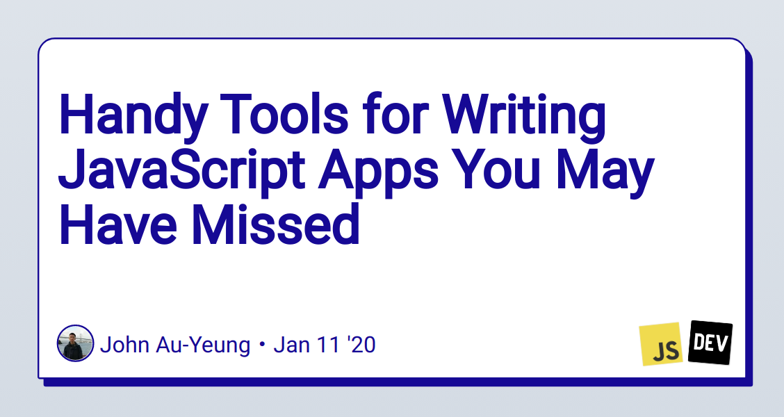 Handy Tools for Writing JavaScript Apps You May Have Missed