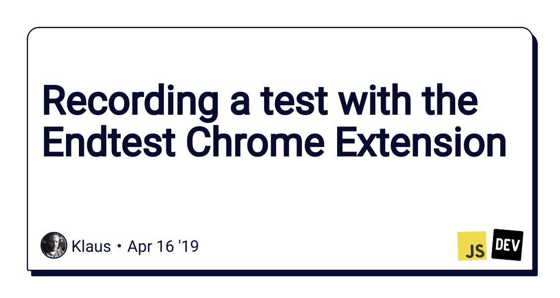 Recording a test with the Endtest Chrome Extension - DEV