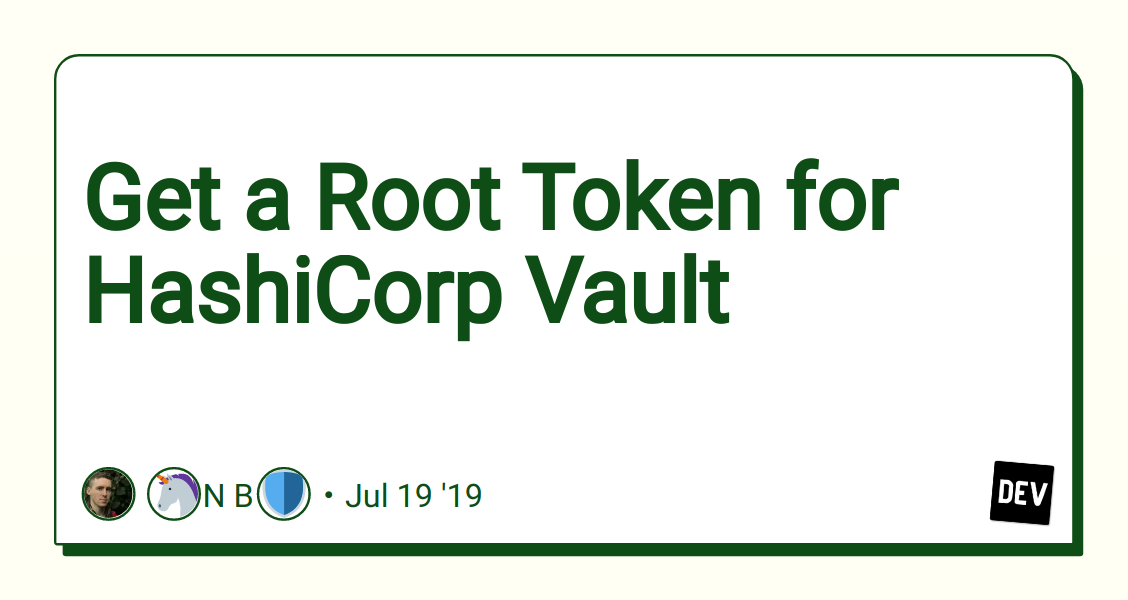 Get a Root Token for HashiCorp Vault - DEV Community