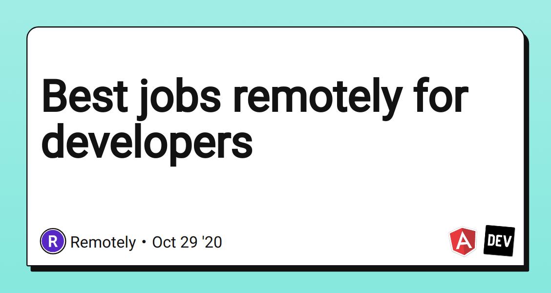 Best jobs remotely for developers - DEV Community