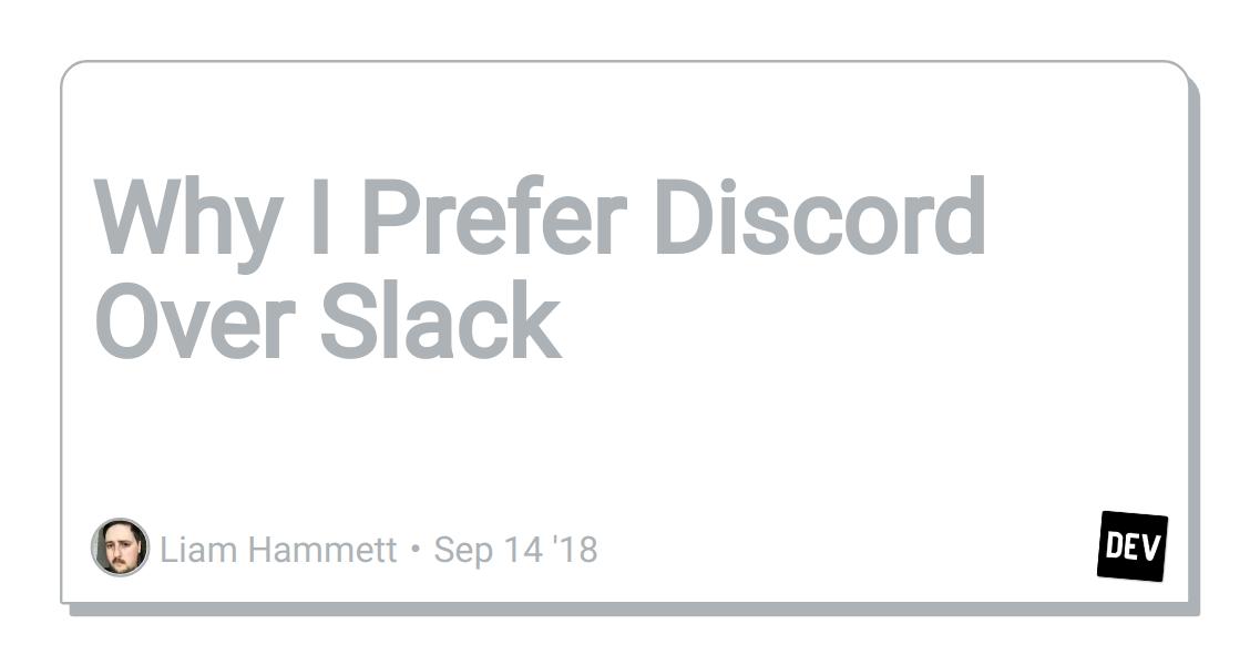 Why I Prefer Discord Over Slack - DEV Community 👩 💻👨 💻