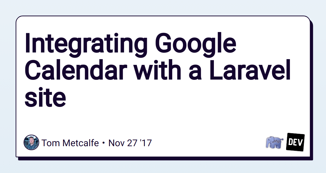 Integrating Google Calendar with a Laravel site - DEV Community